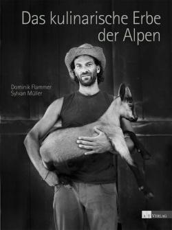 Traditionelle Produkte und ihre Produzenten im Alpenraum – mit starken Bildern und Geschichten