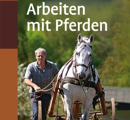 Pferdearbeit in der Landwirtschaft – früher und heute