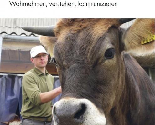 Wissen zu Verhalten / Wahrnehmung der Rinder und Know-how zum artgerechten Umgang im Alltag